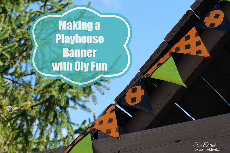 making-a-playhouse-banner-with-oly-fun-9634