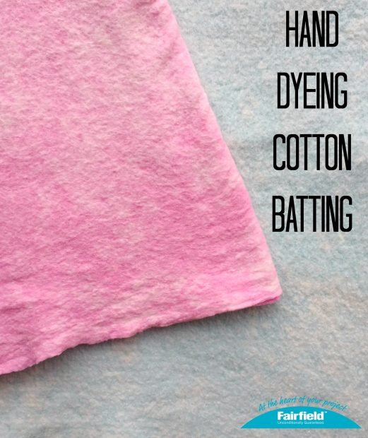 Hand Dyeing Cotton Batting