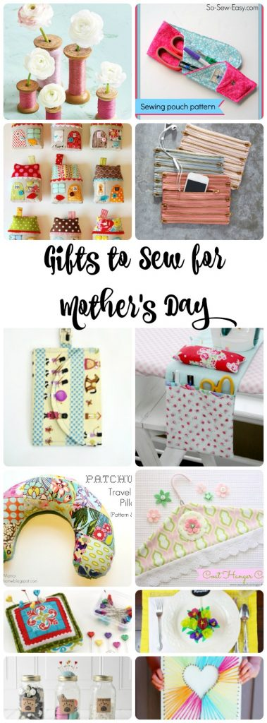 gifts to sew for mother's day gifts to make