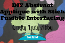 ABSTRACT APPLIQUE WITH STICK FUSIBLE INTERFACING