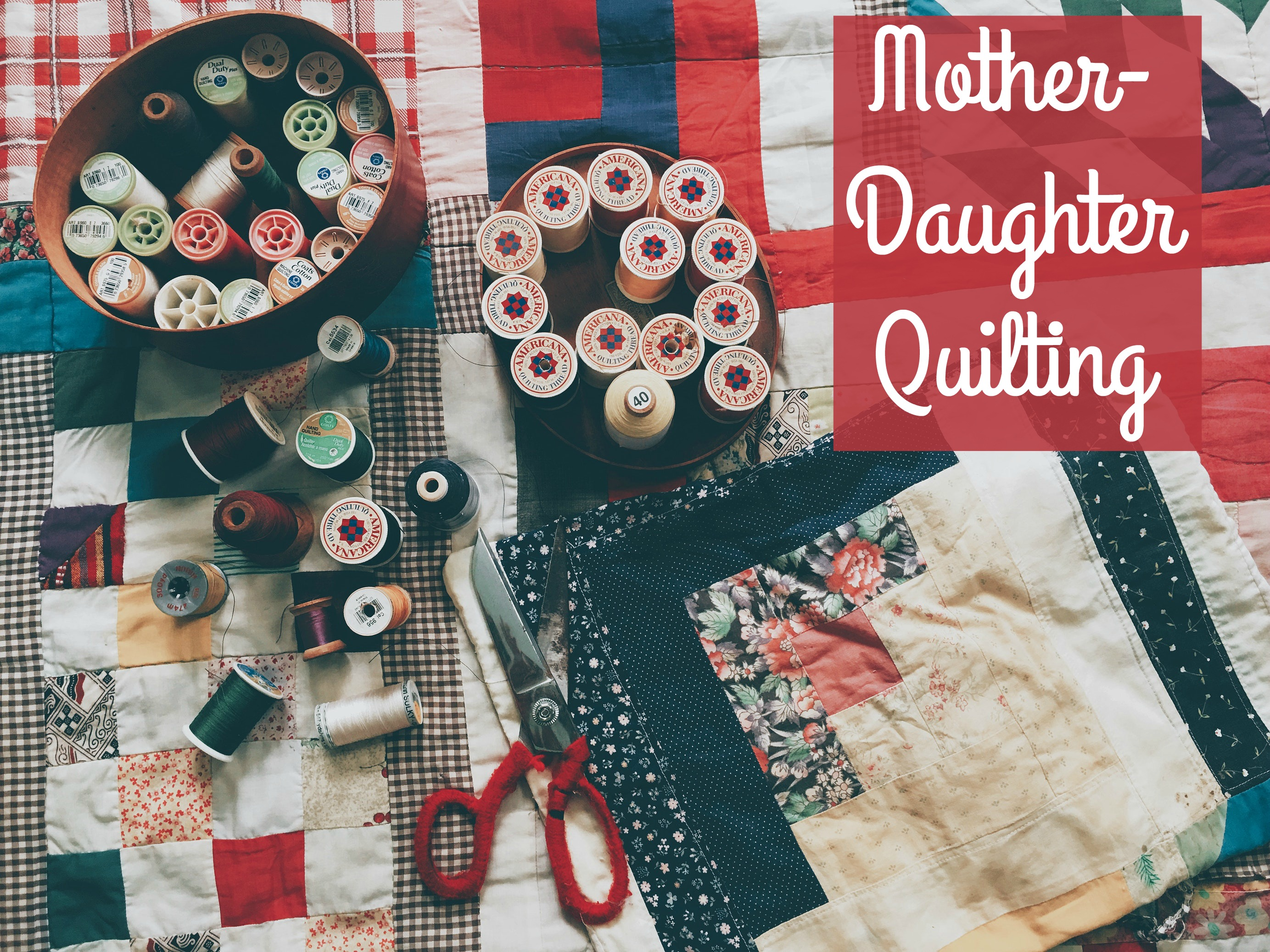 Mother-Daughter Quilts and Quilters